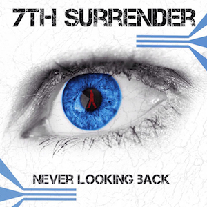 Never Looking Back by 7th Surrender