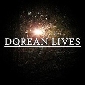 A Cold Fire From The One I Loved by Dorean Lives