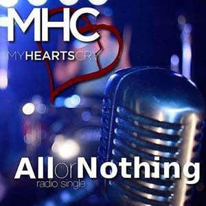 All or Nothing by My Heart's Cry