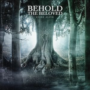 Come Alive (feat. Kevin Young) by Behold The Beloved