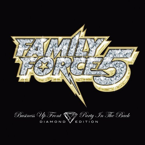 Business Up Front and Party In The Back (Diamond Edition) by Family Force 5