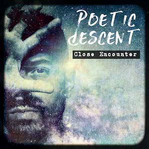 Close Encounter by Poetic Descent