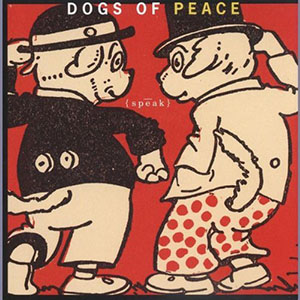 Dogs Of Peace by Dogs Of Peace