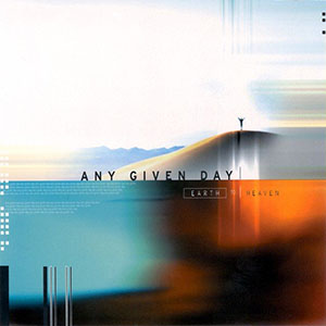 Earth To Heaven by Any Given Day