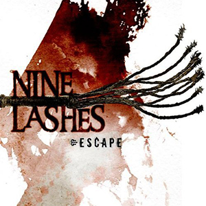 Escape by Nine Lashes