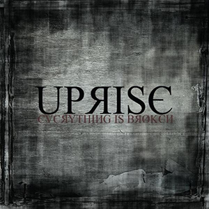 Everything Is Broken by Uprise