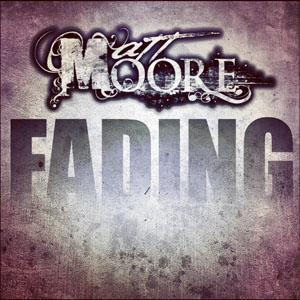 Fading Single by Matt Moore