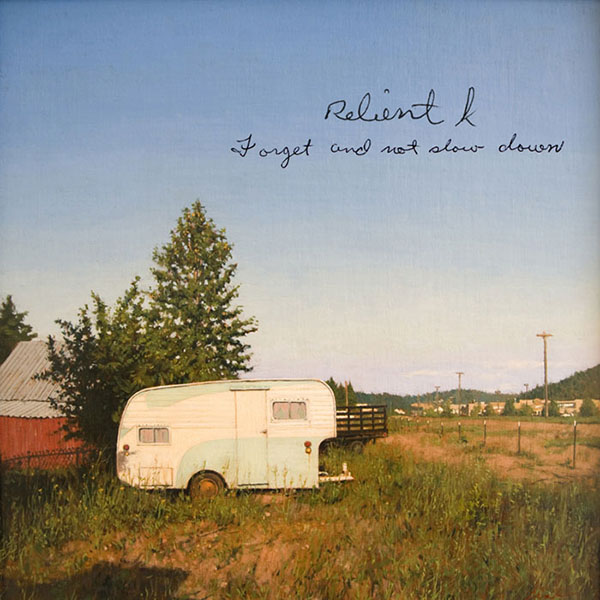 Forget And Not Slow Down by Relient K