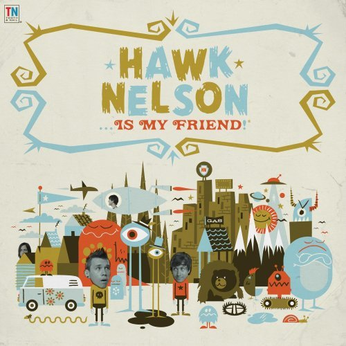 Hawk Nelson Is My Friend by Hawk Nelson