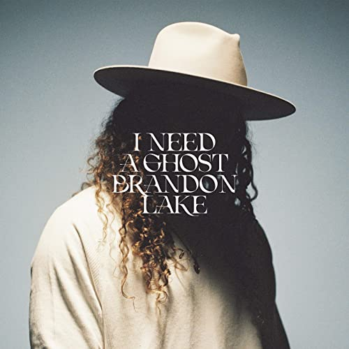 I Need A Ghost by Brandon Lake