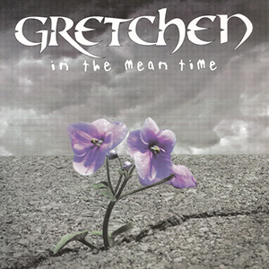 In The Mean Time by Gretchen