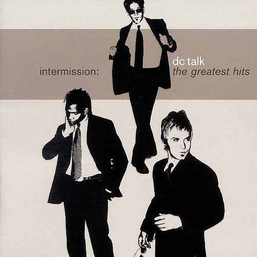 Intermission - The Greatest Hits by DC Talk