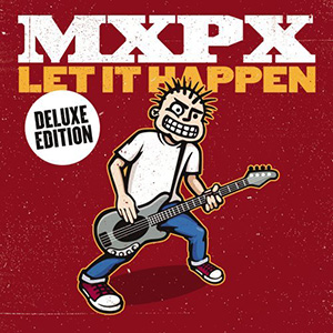Let It Happen (Deluxe Edition) by MxPx