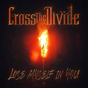 Lose Myself In You by Cross The Divide