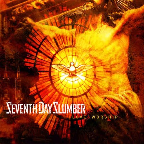 Love & Worship by Seventh Day Slumber