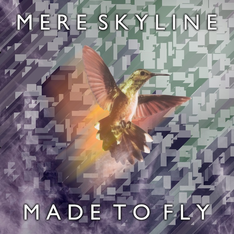 Made To Fly by Mere Skyline
