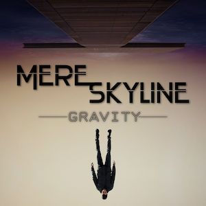 Gravity by Mere Skyline