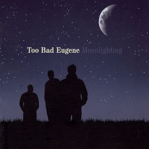 Moonlighting by Too Bad Eugene