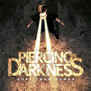 More Than Human by Piercing The Darkness