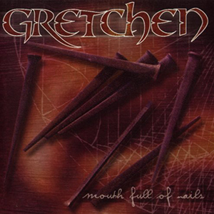 Mouth Full Of Nails by Gretchen