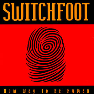 New Way To Be Human by Switchfoot