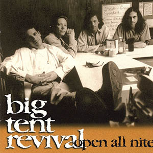 Open All Nite by Big Tent Revival