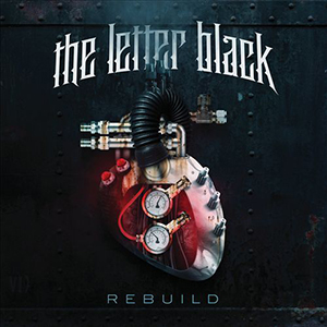 Rebuild by The Letter Black