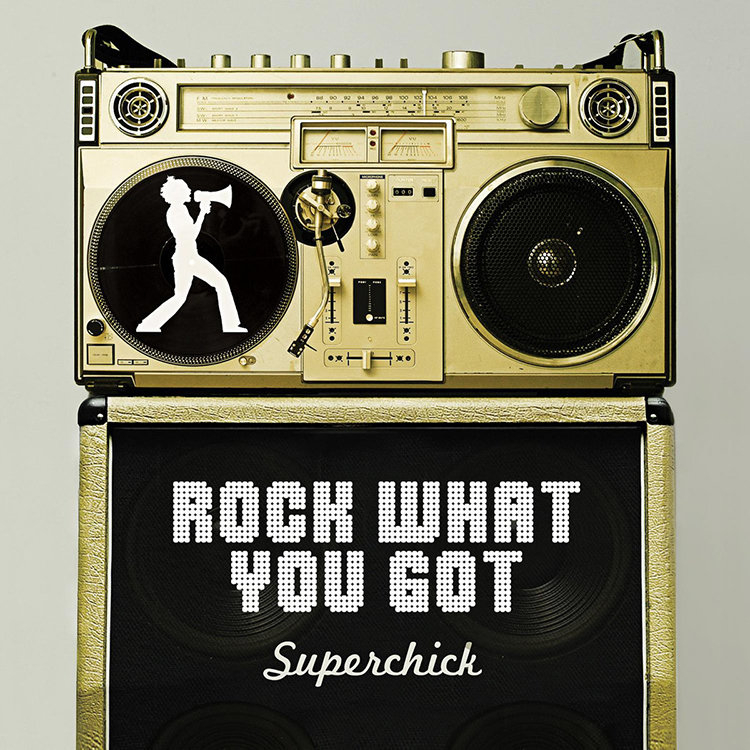 Rock What You Got by Superchic[k]