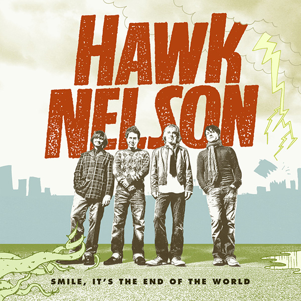 Smile, It's the End Of The World by Hawk Nelson