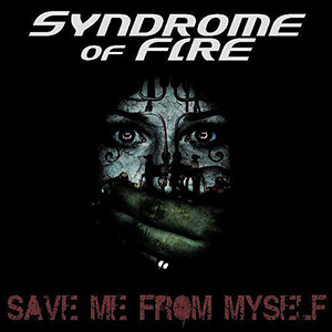 Save Me From Myself by Syndrome of Fire