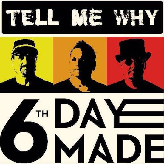 Tell Me Why by 6th Day Made