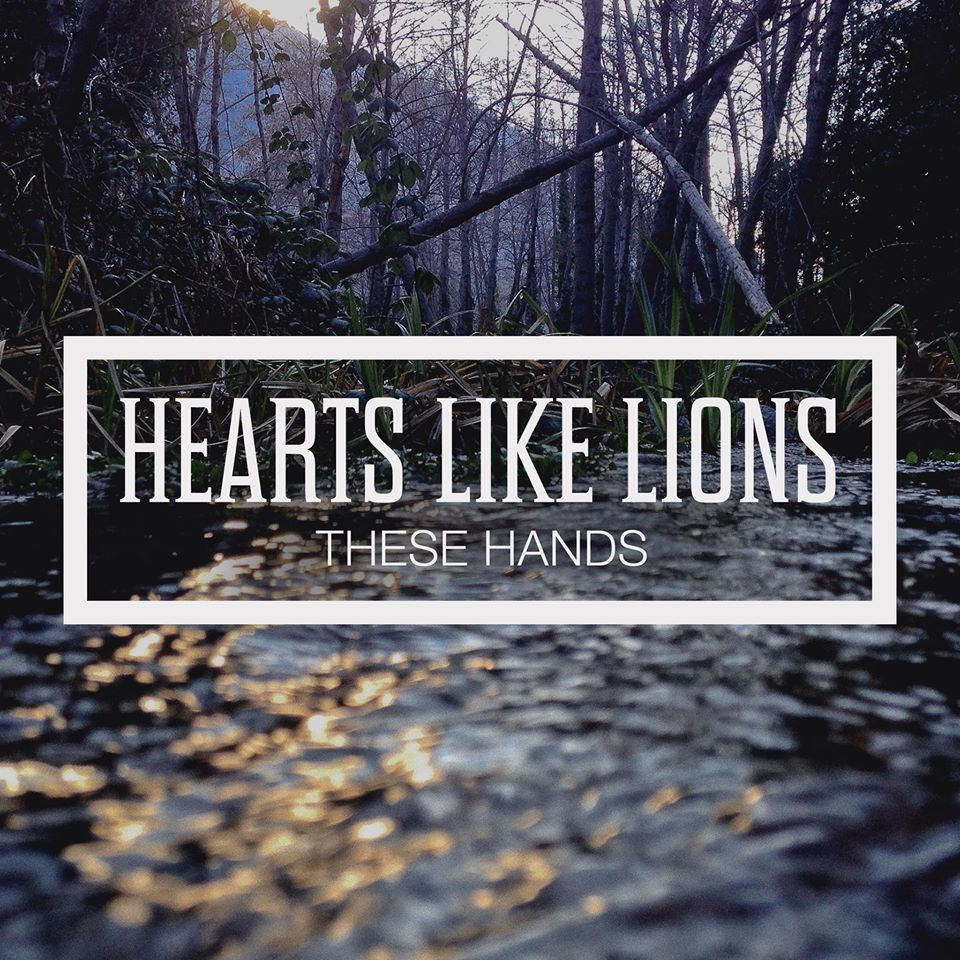 These Hands by Hearts Like Lions