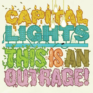 This Is An Outrage by Capital Lights