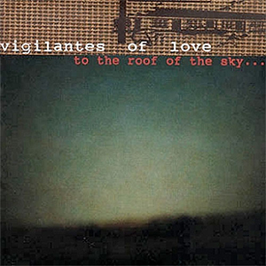 To the Roof of the Sky by Vigilantes of Love