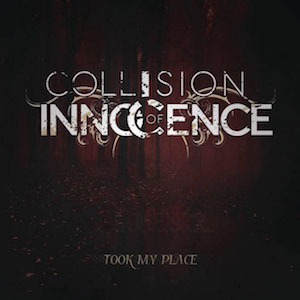 Collision of Innocence Took My Place
