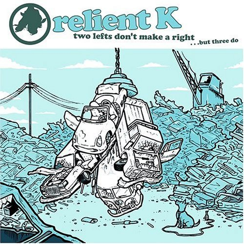 Two Lefts Don't Make A Right But Three Do by Relient K
