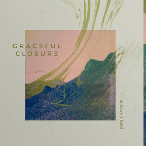 Unknown Land by Graceful Closure