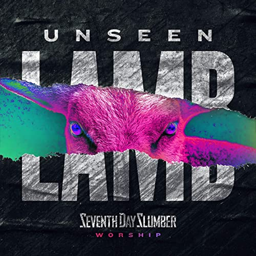 Unseen - The Lamb by Seventh Day Slumber