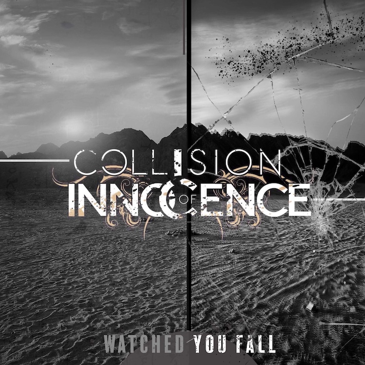 Watched You Fall by Collision of Innocence