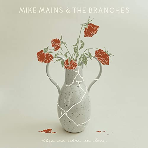 When We Were In Love by Mike Mains & The Branches