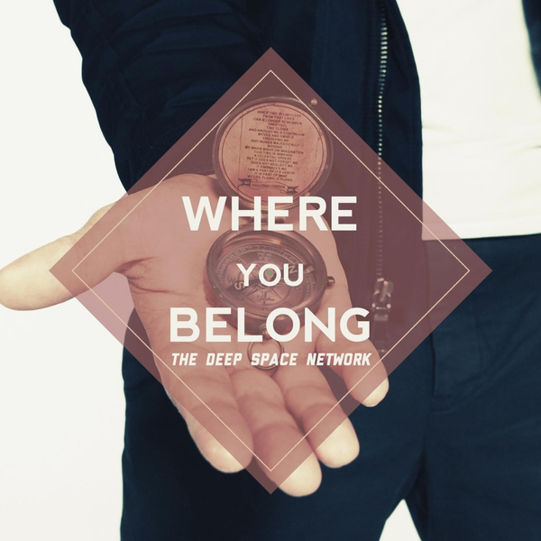 Where You Belong by The Deep Space Network