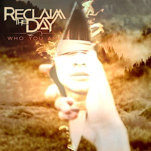 Who You Are by Reclaim The Day